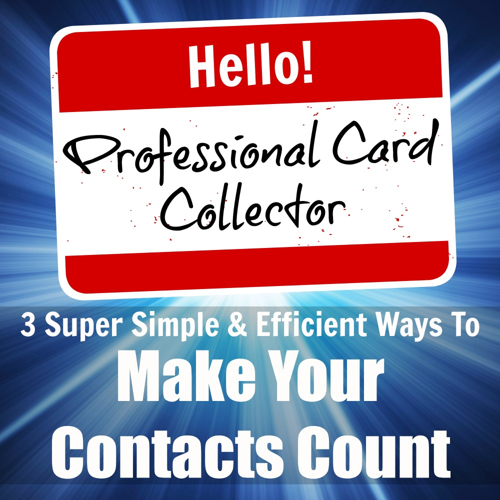 I Met You, Now What? 3 Super Simple and Efficient Ways to Manage Contacts