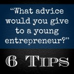 6 Tips for a Young Entrepreneur