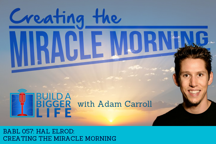babl 057 creating the miracle morning with hal elrod. Black Bedroom Furniture Sets. Home Design Ideas