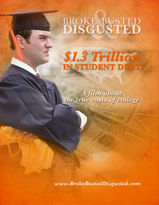 Broke Busted Disgusted Student Loan Debt Adam Carroll Poster